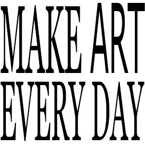 Make Art Every Day